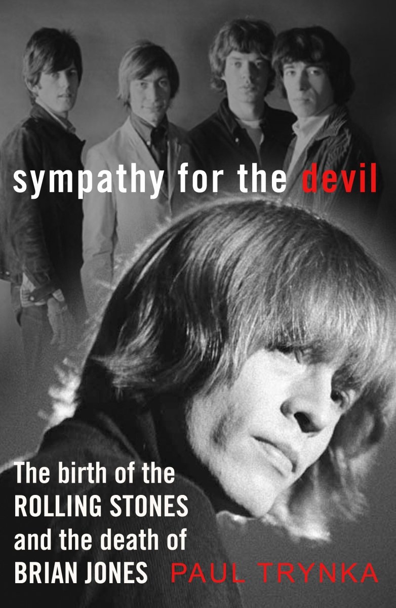 Sympathy For The Devil The Birth Of The Rolling Stones And The